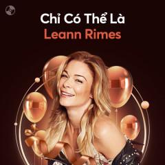 Chỉ Có Thể Là Leann Rimes - LeAnn Rimes