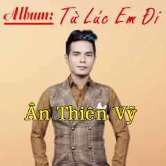 Từ Lúc Em Đi (EP) - Ân Thiên Vỹ