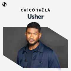 Chỉ Có Thể Là Usher - Usher