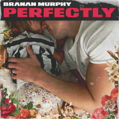 Perfectly - Branan Murphy