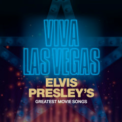 Viva Las Vegas: Elvis Presley's Greatest Movie Songs - Elvis Presley