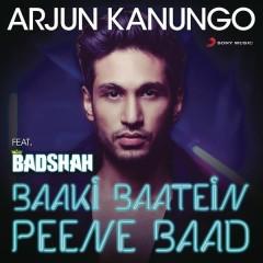 Baaki Baatein Peene Baad (Shots) - Arjun Kanungo,Badshah