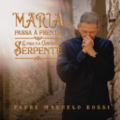 Maria Passa à Frente - Padre Marcelo Rossi