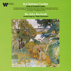Delius: In a Summer Garden, On Hearing the First Cuckoo in Spring, La Calinda... - Sir John Barbirolli