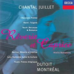 Fauré/Ysayë/Ravel/Lalo etc.: Rêverie et Caprice - Chantal Juillet, Orchestre Symphonique de Montreál, Charles Dutoit