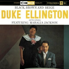 Black, Brown, & Beige - Duke Ellington & His Orchestra
