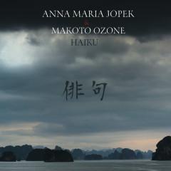 Haiku - Anna Maria Jopek, Makoto Ozone