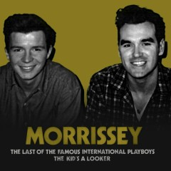 The Last of the Famous International Playboys - Morrissey