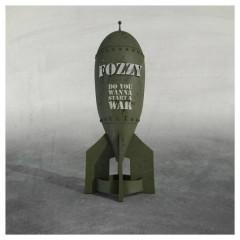 Do You Wanna Start a War - Fozzy