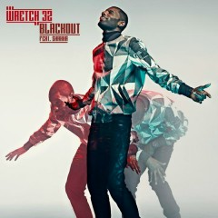 Blackout (Remixes) - Wretch 32,Shakka