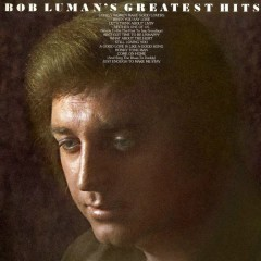 Greatest Hits - Bob Luman