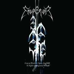 Live At Wacken Open Air 2006 - A Night Of Emperial Wrath - Emperor