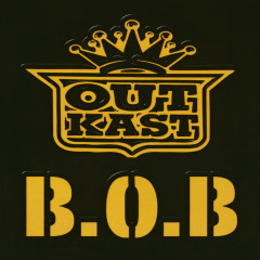 B.O.B. (Bombs Over Baghdad) - Outkast