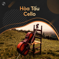 Hòa Tấu Cello - Various Artists