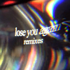 lose you again (Remixes) - Tom Odell