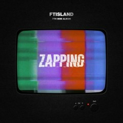 Zapping (EP) - FT Island