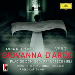 Verdi: Giovanna d'Arco (Live) - Anna Netrebko, Placido Domingo, Francesco Meli, Münchner Rundfunkorchester, Paolo Carignani