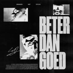 Beter Dan Goed - Spanker, Hef, Sticks