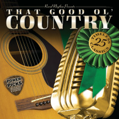 That Good Ol' Country Power Picks: 25 Timeless Classics - Various Artists