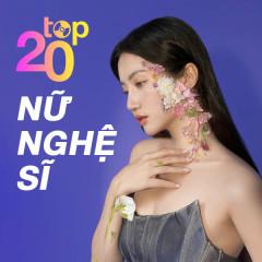 Top 20 Nữ Ca Sĩ Quý 3/2021 - Hương Ly, Thương Võ, Orange, Dương Hoàng Yến