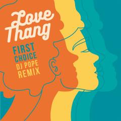 Love Thang (DJ Pope Remix) - First Choice