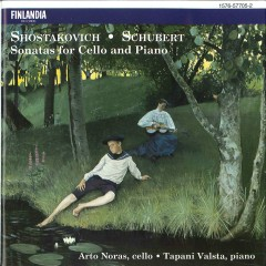 Shostakovich / Schubert : Sonatas for Cello and Piano - Arto Noras, Tapani Valsta