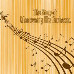 The Story of… Mantovani & His Orchestra - Mantovani & His Orchestra