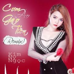 Cơm Áo Gạo Tiền (Remix) (Single) - Kim Ny Ngọc