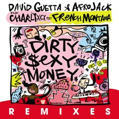 Dirty Sexy Money (feat. Charli XCX & French Montana) [Remixes] - David Guetta, Afrojack, Charli XCX, French Montana