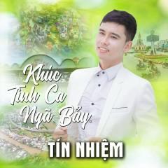 Khúc Tình Ca Ngã Bảy (Single) - Tín Nhiệm