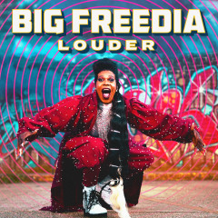 Louder - Big Freedia