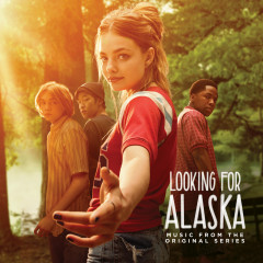 Looking for Alaska (Music from the Original Series) - Various Artists