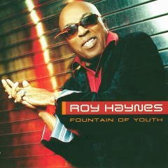 Fountain of Youth - Roy Haynes