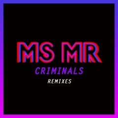 Criminals Remixes - MS MR