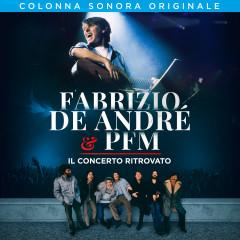 Fabrizio De André & PFM. Il concerto ritrovato - Fabrizio De André, Premiata Forneria Marconi