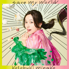 Save My World - Minako Kotobuki