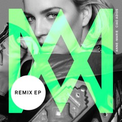 Ciao Adios (Remixes) - Anne-Marie