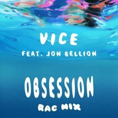 Obsession (feat. Jon Bellion) [RAC Mix] - Vice, Jon Bellion