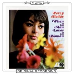 When A Man Loves A Woman (Mono) - Percy Sledge