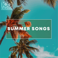 100 Greatest Summer Songs - Various Artists