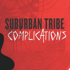 Complications - Suburban Tribe