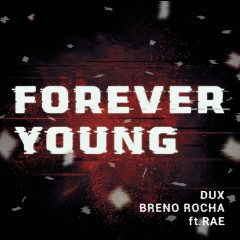Forever Young - DUX,Breno Rocha,Rae