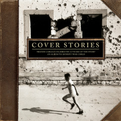 Cover Stories: Brandi Carlile Celebrates 10 Years of the Story (An Album to Benefit War Child) - Brandi Carlile