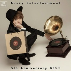 Nissy Entertainment 5th Anniversary BEST CD2 - Nissy