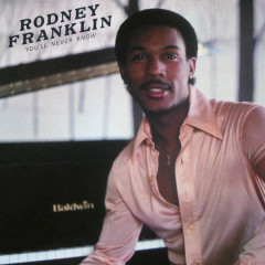 You'll Never Know - Rodney Franklin