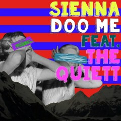 Doo Me - Sienna, The Quiett