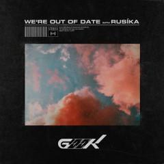 We're Out Of Date - Geek, RUSÍKA