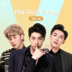Thế Giới V-Pop Vol.3 - Noo Phước Thịnh, Isaac, Jack