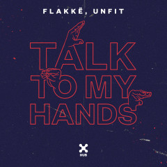 Talk To My Hands - Flakkë, UnFit