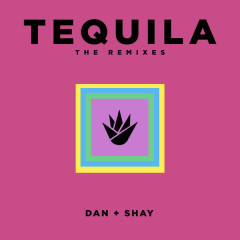 Tequila (The Remixes) - Dan + Shay